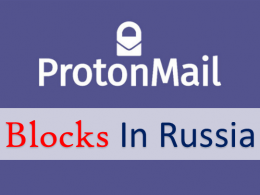 ProtonMail Blocks in Russia
